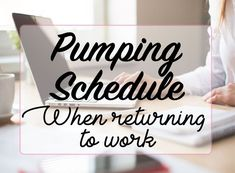 Pumping Schedule When Returning To Work: – She's a Humdinger