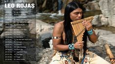 Leo Rojas Pan flute   Leo Rojas Greatest Hits Full Album 2017   Top Song...