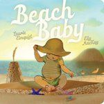 New board book BOARD EASY ELM Beach ba­by  A reassuring bedtime story that's filled with memories from a perfect day playing on the beach.