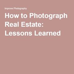 Real Estate Photography Tutorial  Shot List And Guide