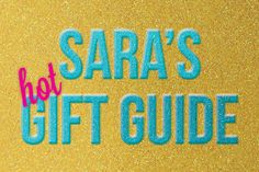 Sara's Gift Guide Cool Gifts, Gift Guide, Hot