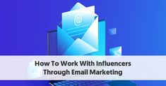 How To Work With Influencers Through Email Marketing Email Marketing Campaign, Marketing Program, Social Media Influencer, Influencer Marketing, Bar Chart, Infographic, Infographics, Bar Graphs, Visual Schedules