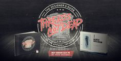 Thread's Not Dead: Guide to Shirt Design Business $50.00