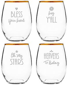 Love these Southern sayings stemless glasses for wine. :)