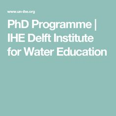 PhD Programme | IHE Delft Institute for Water Education