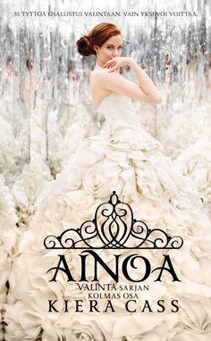 Ainoa (Valinta-sarja, #3) - Kiera Cass :: Julkaistu tammikuu 23, 2017 #scifi #dystopia #romantiikka #nuoret