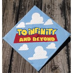 My Toy-Story themed grad cap. I will always be a kid at heart, despite the real world.