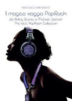 Il magico viaggio pop rock... dai Rolling Stones a Michael Jackson di Francesco Primerano http://www.amazon.it/dp/8891156302/ref=cm_sw_r_pi_dp_uW4vub108XEHZ