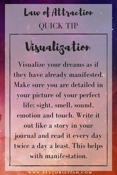 The key to Creative Visualization is to make them as detailed as possible. Your brain doesn't know if what you are visualizing has already happened, or not. That's why creative visualization is a great way to feel like you already have what you are workin