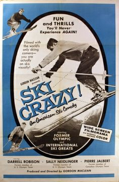 """...and for a bit of fun... Ski Crazy, 1955 - original vintage poster listed on AntikBar.co.uk for an American film, Ski Crazy! """"Fun and thrills you'll never experience again! Filmed with the world's only skiing camera - you are actually on skis visually!"""" An American ski comedy by Gordon Maclean starring former Olympic and international ski greats: Darrell Robison (US Olympic Team), Sally Neidlinger (US Olympic Team) and Pierre Jalbert (Canadian Olympic Team)."""