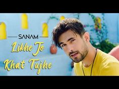Likhe Jo Khat Tujhe Lyrics Sanam Puri, Likhe Jo Khat Tujhe Song Lyrics Sanam Puri Written, Sung, Music Provide And Featuring. And This Song Is Presented By Sanam. Lyrics Of Likhe Jo Khat Tujhe Sanam Puri Love Songs Lyrics, Song Lyric Quotes, Music Songs, Music Videos, New Hindi Video, New Hindi Songs, New Romantic Songs, Old Song Download, Sanam Puri