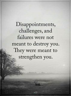 Disappointments, challenges, and failures were not meant to destroy you. They were meant to strengthen you. Bible Verses Quotes, Mom Quotes, Daily Quotes, Words Quotes, Quotes To Live By, Best Quotes, Life Quotes, Qoutes, Quotations