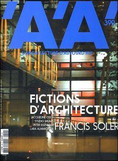 L' Architecture d'aujourd'hui. Nº 399. Mars 2014.  Francis Soler. Sumario: http://www.larchitecturedaujourdhui.fr/en/aa-selection-aa399 Na biblioteca: http://kmelot.biblioteca.udc.es/record=b1179699~S1*gag