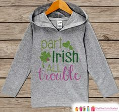 Girls St Patricks Day Outfit - Part Irish All Trouble Hoodie Pullover - Funny Childrens Outfit - Novelty Humorous Grey Green Toddler Hoodie