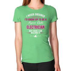 I NEVER DREAMED Electrician Women's T-Shirt
