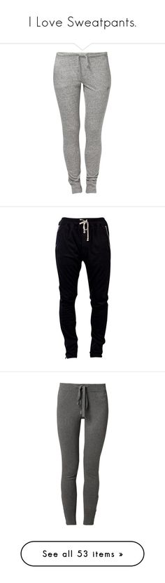 """""""I Love Sweatpants."""" by briax ❤ liked on Polyvore featuring activewear, activewear pants, pants, bottoms, jeans, sweatpants, calças, grey, women's trousers and grey sweat pants"""
