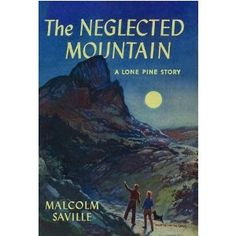 The NEGLECTED MOUNTAIN by Malcolm Saville (A Lone Pine Story)