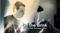 "NBC Dateline ""On The Brink"""