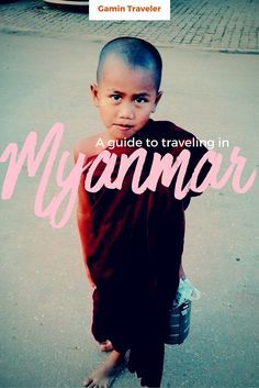 Travel Myanmar in a low budget: A real Travel Guide - Gamin Traveler #Myanmar #hitchhiking #inspiration