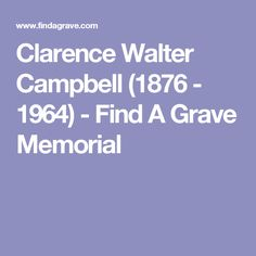 Clarence Walter Campbell (1876 - 1964) - Find A Grave Memorial