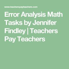 Error Analysis Math Tasks by Jennifer Findley | Teachers Pay Teachers