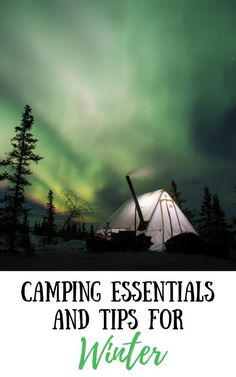 Winter Camping Essentials & Cold Weather Camping Tips