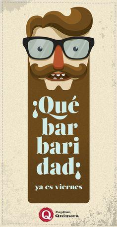 ¡Qué barba-ridad! Feliz viernes a todo el mundo. Special mention to barbudos!