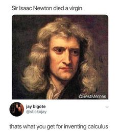 """Read """"Works of Isaac Newton"""" by Isaac Newton available from Rakuten Kobo. 5 works of Isaac Newton English physicist and mathematician who is widely regarded as one of the most influential scient. Funny Love, Stupid Funny, Really Funny, The Funny, Funny Stuff, Funny Things, Random Stuff, Cosby Memes, Dankest Memes"""