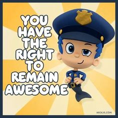 """""""You have the right to remain awesome""""- from the NEW Bubble Guppies episode, premiering Friday Sept 2nd Birthday Parties, Baby Birthday, Jokes Quotes, Funny Quotes, Bubble Fish, Bubble Guppies Birthday, Party Quotes, Nick Jr, Cartoon Kids"""