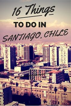 There is so much to do in #santiago #chile. Here are my top 16 activities to do in the city.