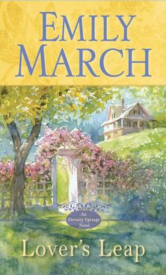 LOVER'S LEAP (Eternity Springs #4) by Emily March. A New York Times bestseller.