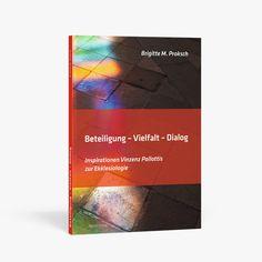 Beteiligung-Vielfalt-Dialog | Inspirationen Vinzenz Pallottis zur Ekklesiologie | Brigitte M. Proksch | Pallotti Verlag Friedberg, Germany.