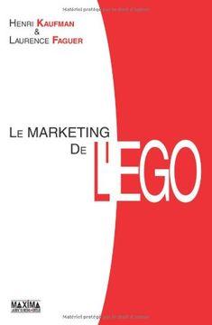 Le marketing de l'ego (French Edition) by Henri Kaufman