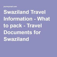 Swaziland Travel Information - What to pack - Travel Documents for Swaziland