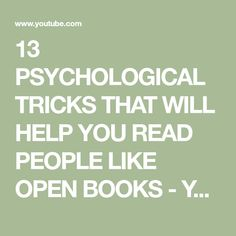 13 PSYCHOLOGICAL TRICKS THAT WILL HELP YOU READ PEOPLE LIKE OPEN BOOKS - YouTube