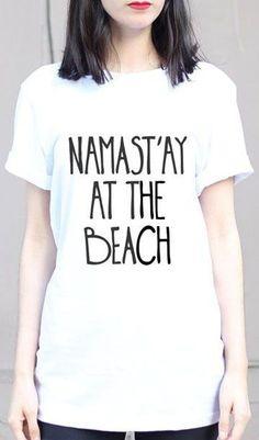 Namast'ay At The Beach - Namaste In Bed - Namast'ay In Bed Shirt - Namaste - Funny Yoga - Funny Yoga Shirt - Yoga - Yoga Clothes - Om Summer Quotes, Beach Quotes, Yoga Quotes, Funny Yoga Poses, Funny Yoga Pictures, Beach Puns, Funny Quotes, Funny Memes, Hilarious