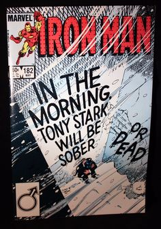 #Marvel's iron man #182 (1984) in the morning tony stark will be sober or dead from $5.0