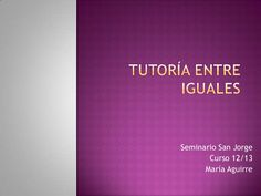 tutoria-entre-iguales by Isabel Ibarrola via Slideshare
