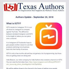 Texas Authors has created a new channel on IGTV known as Indie Beacon. We will be adding more videos as time progresses and live shows from time to time. Learn more about IGTV and other programs in this issue of the Authors Update. Authors, Writers, Book Festival, News Channels, Indie, Texas, Group, Learning, Live