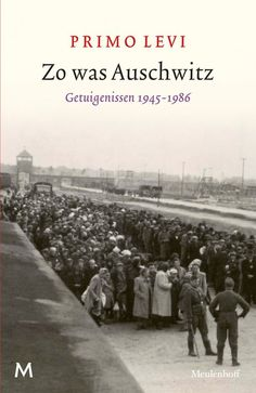 Zo was Auschwitz, Primo Levi I Love Books, Books To Read, Primo Levi, Amsterdam, Anne Frank, Book Authors, So Little Time, Things I Want, History