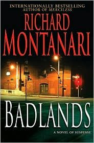 Badlands by Richard Montanari on this interesting library website that I found.