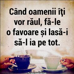 Lasa-i sa-ti ia raul! Wise Quotes, Motivational Quotes, Funny Quotes, Inspirational Quotes, Evening Greetings, Strong Women Quotes, Maxime, True Words, Woman Quotes