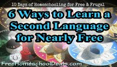 Homeschooling for Free and Frugal: Six Nearly Free Ways to Learn a Second Language