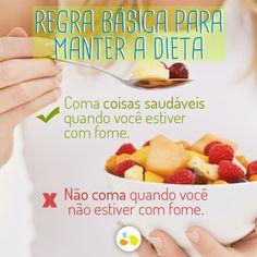 Regras básicas para manter a dieta! Veja mais em: http://maisequilibrio.com.br/