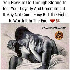 I've been saying this for the longest. You cannot truly love someone until the storm hits! Its in the darkest hr that your commitment and loyalty(Love) is tried! Black Love Art, Black Is Beautiful, Relationships Love, Relationship Quotes, Black Artwork, Bae Quotes, Black Couples, Expressions, Love And Marriage