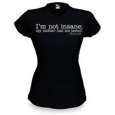"If only it were that easy...    BEFORE YOU SAY IT, the quote goes both ways. Sometimes Sheldon says ""crazy."" Sometimes he says ""insane."" We went with ""insane"" because sometimes we're justifiably crazy about something. We're rarely justifiably insane. Our mothers had us tested.  $21.99   http://www.thinkgeek.com"