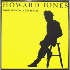"Howard Jones. Things Can Only Get Better. 12"" Remix."
