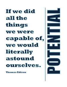 Potential If we did all the things. Thomas by GetUpLifted Thomas Edison Quotes, Henry Ford Quotes, Office Wall Art, Make A Gift, Office Gifts, Did You Know, Leadership, Encouragement