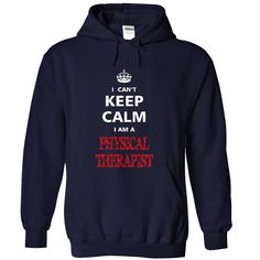 Can not keep calm I am a #PHYSICAL THERAPIST, Order HERE ==> https://www.sunfrog.com/Names/1349289-21729867.html?8273, Please tag & share with your friends who would love it, nurse gift ideas friends, sewing patterns, sewing room #feuerwehr #bomberos #Feuerwehrmann  #physical therapist clinic, physical therapist business casual, physical therapist cookies  #quote #sayings #quotes #saying #redhead #entertainment #ginger #food #drink #gardening #geek #hair #beauty #health #fitness #history