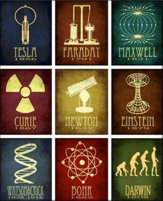 ... Tesla, Faraday, Maxwell, Curie, Newton, Einstein, Watson & Crick, Bohr, Darwin